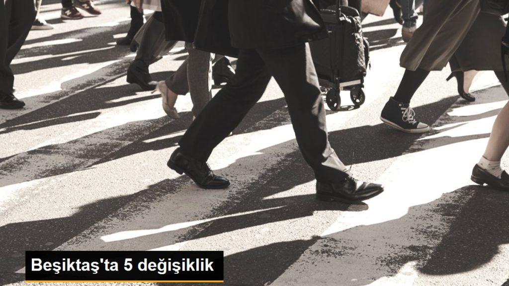 Beşiktaş'ta 5 değişiklik